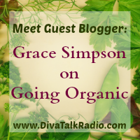 Meet Guest Blogger: Grace Simpson on Going Organic