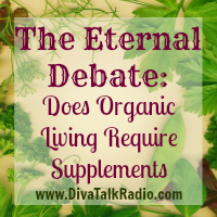 The Eternal Debate: Does Organic Living Require Supplements