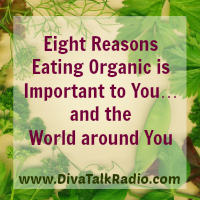Eight Reasons Eating Organic is Important to You…and the World around You