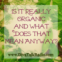Is It Really Organic and What Does That Mean Anyway?