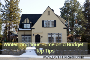Winterizing Your Home on a Budget – Top Tips