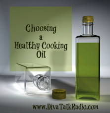 Choosing a Healthy Cooking Oil