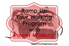 Ramp Up Your Walking Program with Power Walking