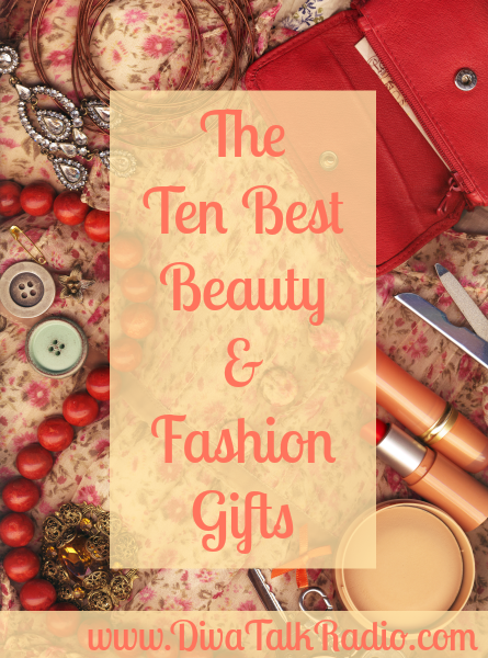 ten beauty and fashion gifts