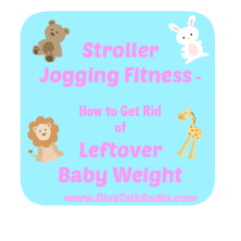 Stroller Jogging Fitness – How to Get Rid of Leftover Baby Weight