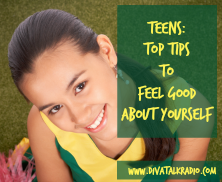 Teens: Top Tips to Feel Good About Yourself