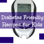 diabetes friendly recipes kids