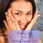 beauty tips healthy summer skin