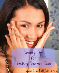 Beauty Tips for Healthy Summer Skin