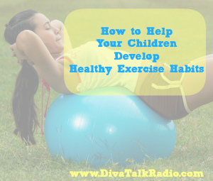 How to Help Your Children Develop Healthy Exercise Habits