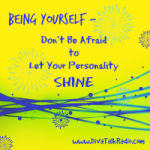 being yourself let personality shine