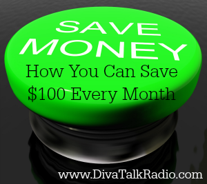 how you can save $100 every month