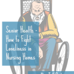 fight loneliness nursing homes