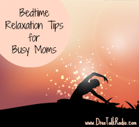 Bedtime Relaxation Tips for Busy Moms