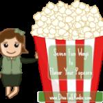 seven fun ways flavor popcorn