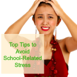 top tips to avoid school-related stress
