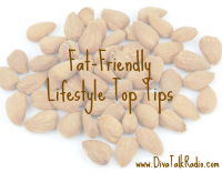 fat friendly lifestyle tips