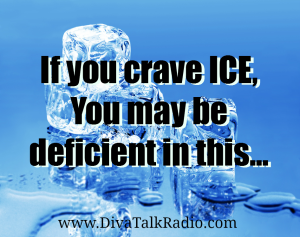 If You Crave ICE, You May Have This Deficiency…
